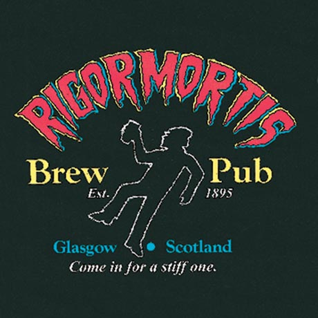 Rigormortis Brew Pub - Glasgow, Scotland T-Shirts