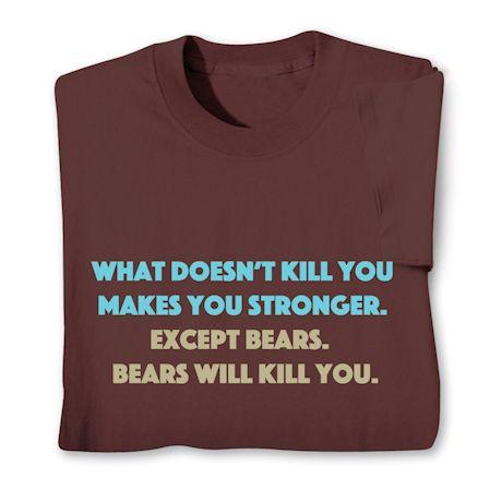 Bears Will Kill You T-Shirts