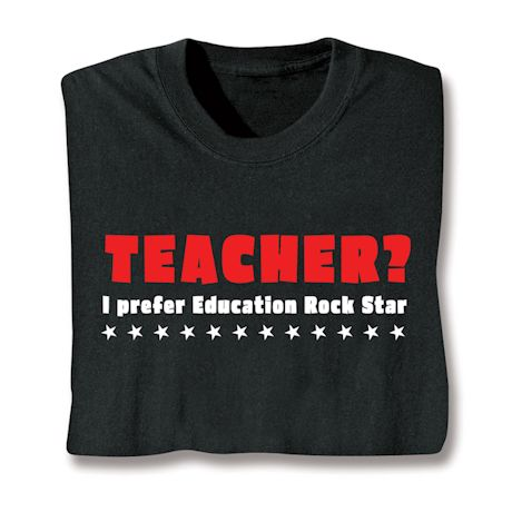 Teacher? I Prefer Education Rock Star T-Shirts