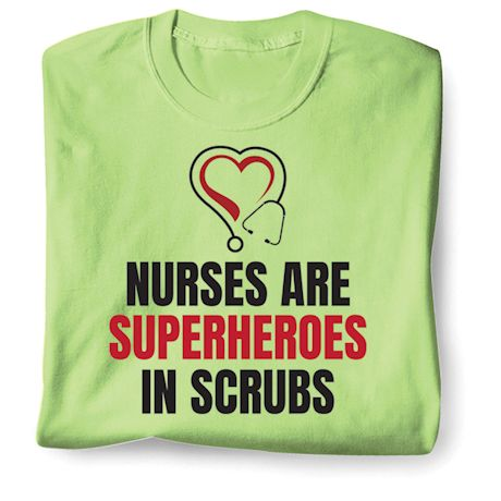 Nurses Are Superheros In Srubs T-Shirts