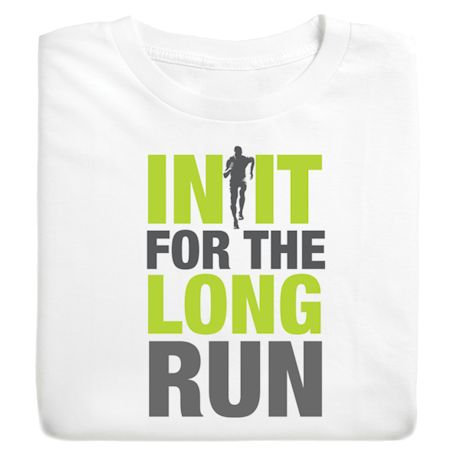 Excercise Affirmation Shirts - In It For The Long Run