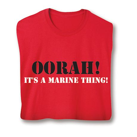 Oorah! It's A Marine Thing! Military Shirts