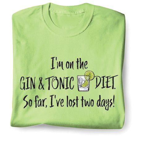 I'm On The Gin & Tonic Diet. So Far, I'Ve Lost Two Days! T-Shirts
