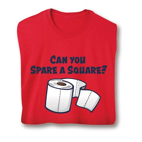Can You Spare A Square? T-Shirts
