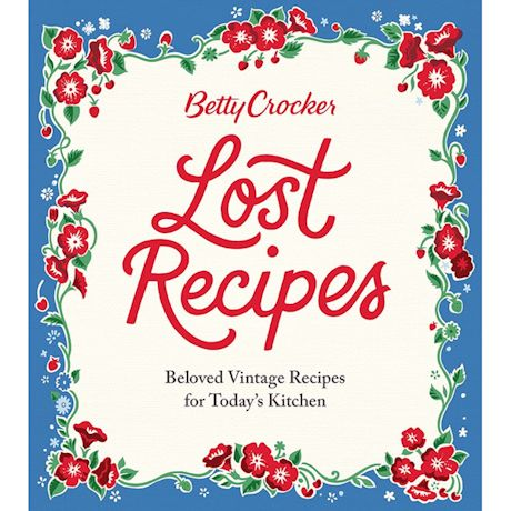 Betty Crocker Lost Recipes Cook Book