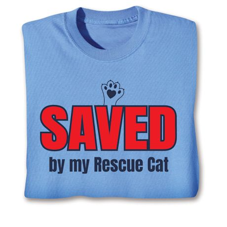 Saved By My Rescue Cat T-Shirts