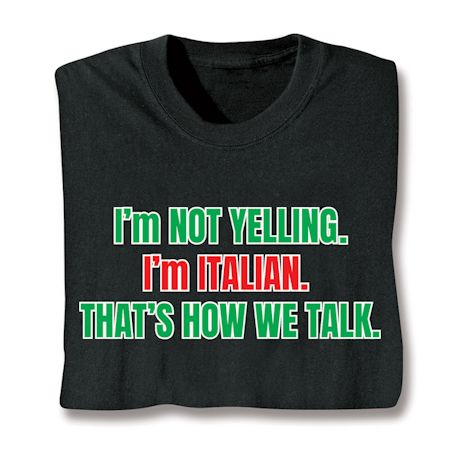 I'm Not Yelling Shirts