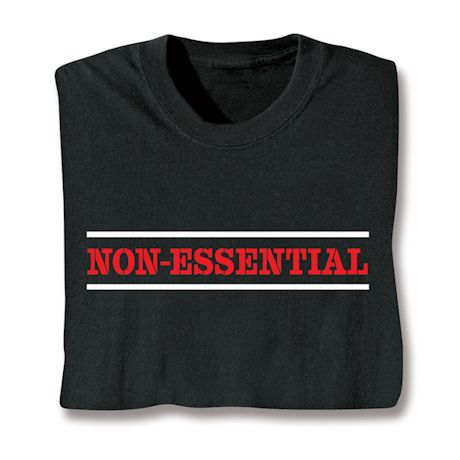 Non-Essential T-Shirts