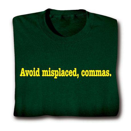 Avoid Misplaced, Commas. T-Shirts