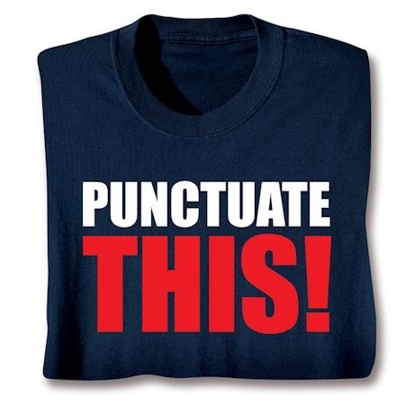 Punctuate This! T-Shirts