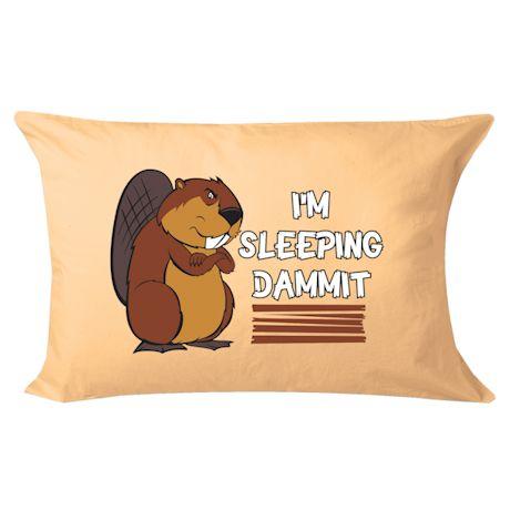 I'm Sleeping Dammit Pillowcase