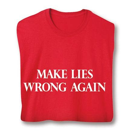 Make Lies Wrong Again T-Shirts