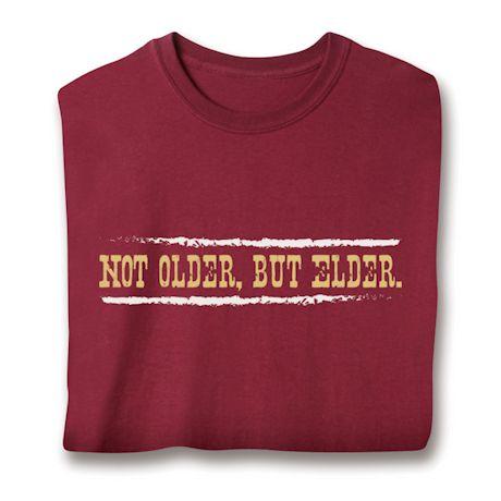 Not Older, But Elder T-Shirts