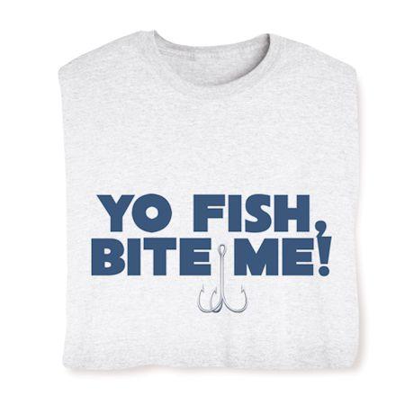 Yo Fish, Bite Me! T-Shirts
