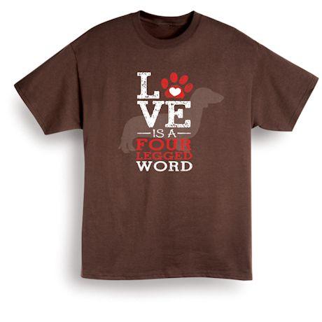Love Is A 4-Legged Word Shirt