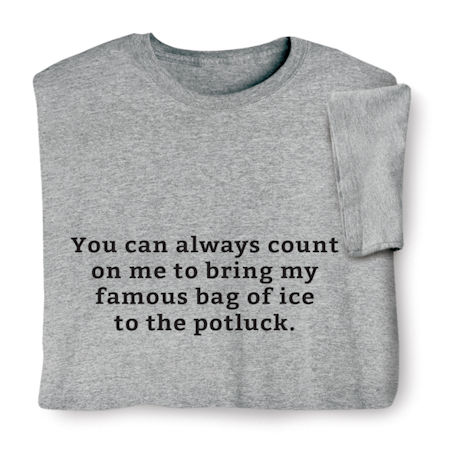 Famous Bag of Ice Shirts