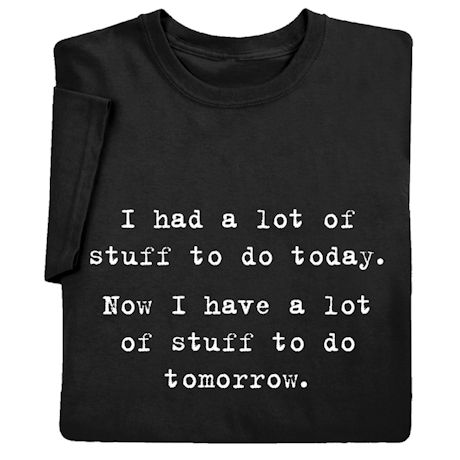 A Lot of Stuff to Do Shirts
