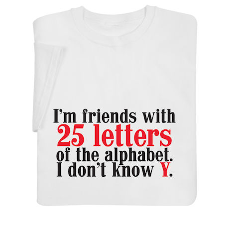 Friends with 25 Letters of the Alphabet Shirts