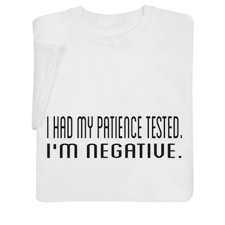 I Had My Patience Tested Shirts