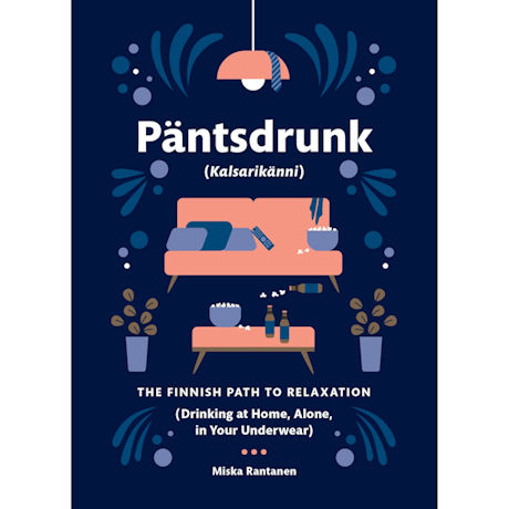 Päntsdrunk: The Finnish Guide to Relaxation