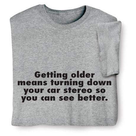 Getting Older Shirts
