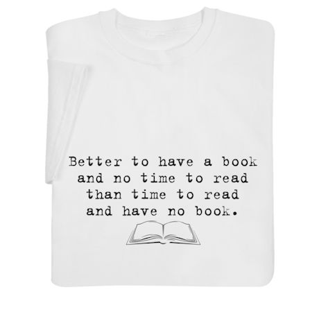 Better to Have a Book Shirts