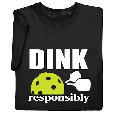 Dink Responsibly Shirts