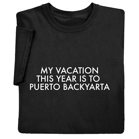 My Vacation This Year Shirts