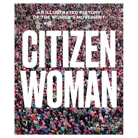 Citizen Woman: An Illustrated History of the Women's Movement