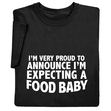 Expecting a Food Baby Shirts