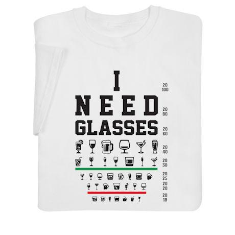 I Need Glasses Shirts