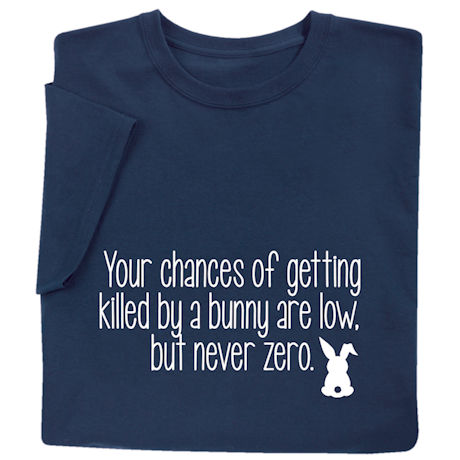 Your Chances of Getting Killed by a Bunny Shirts