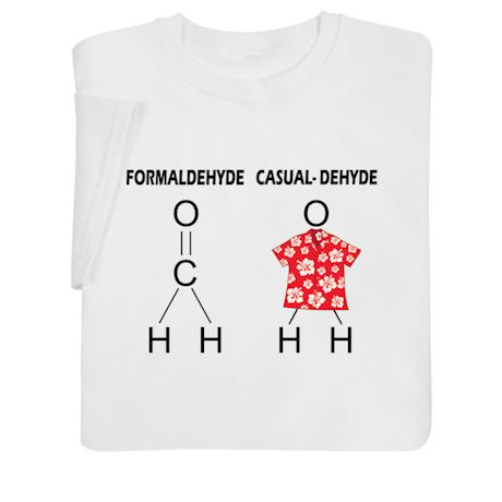 Formaldehyde and Casual-Dehyde Shirts