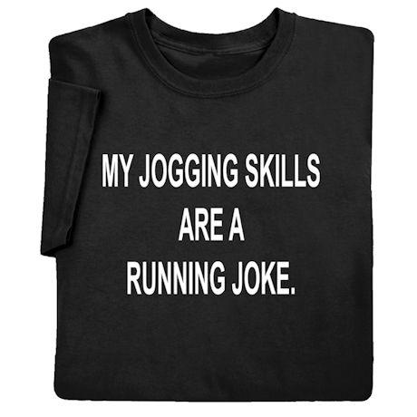 My Jogging Skills Are a Running Joke Shirts