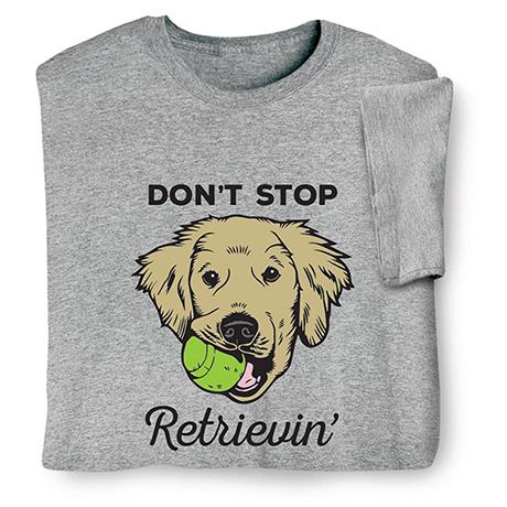 Don't Stop Retrievin' Shirts