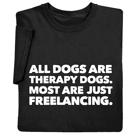 All Dogs Are Therapy Dogs Shirts