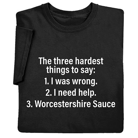 Three Hardest Things to Say Shirts