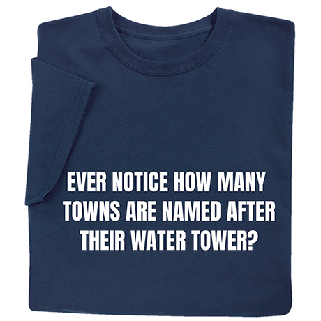 Ever Notice How Many Towns Are Named After Their Water Tower Shirts