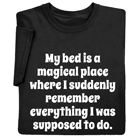 My Bed is a Magical Place Shirts