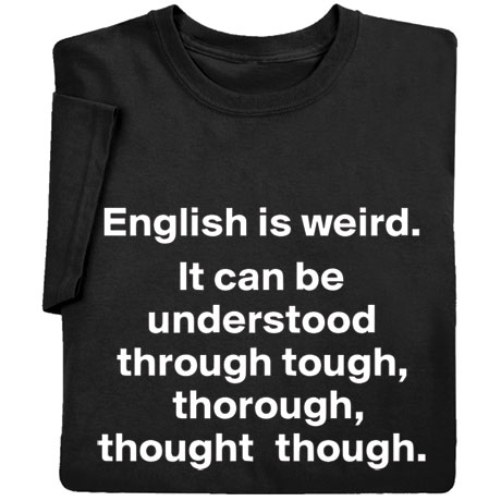 English Is Weird Shirts