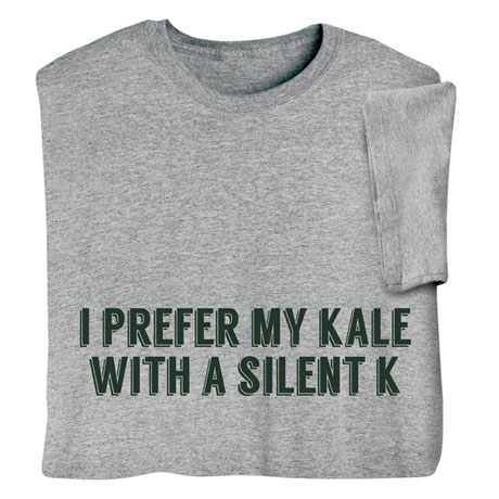"""I Prefer My Kale with a Silent K"" - Ale Beer Shirts"