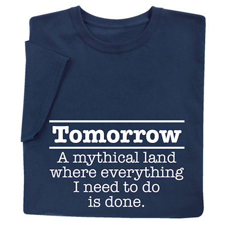 Tomorrow Procrastinator Shirts