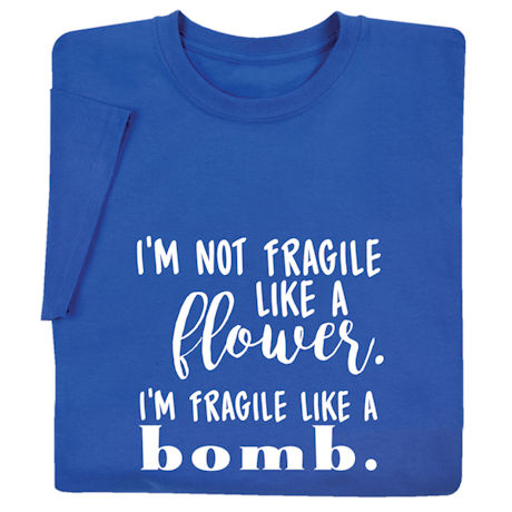 Fragile Like a Bomb Shirts