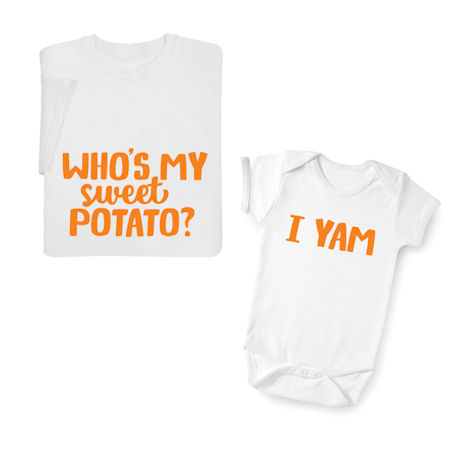 Who's My Sweet Potato? I Yam! Shirts, Toddler T-shirt and Baby Snapsuit