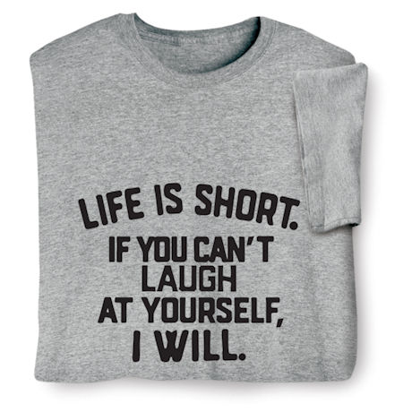 Life Is Short Shirts