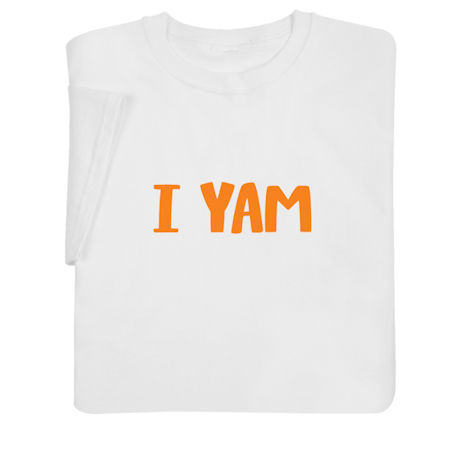 """I Yam"" Adult Sweatshirt & T-Shirt"