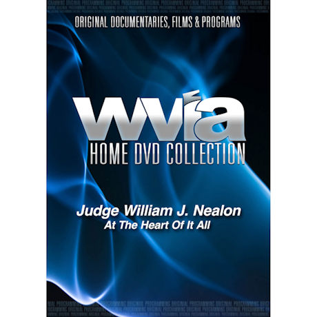 Judge William J. Nealon: At The Heart Of It All DVD