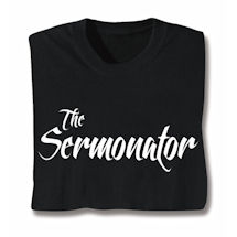 The Sermonator Shirts