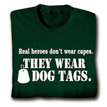 Real Heroes Wear Dog Tags Shirts