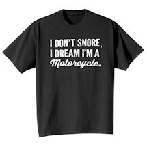 I Don't Snore T-shirt